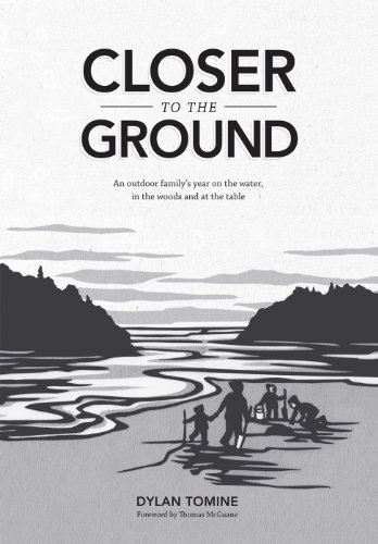 9781938340000: Closer to the Ground: An outdoor family's year on the water, in the woods and at the table