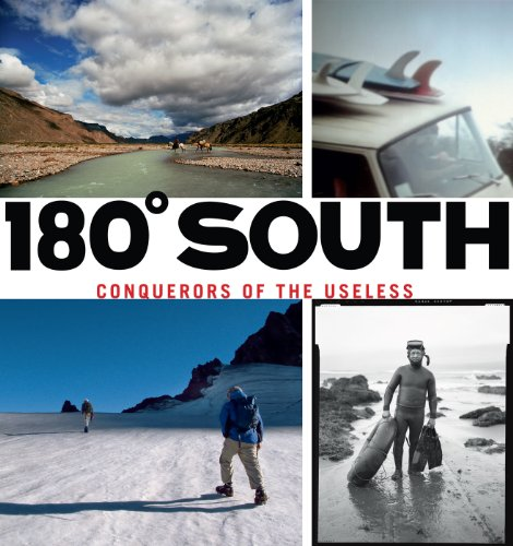 180 Degrees South: Conquerors of the Useless: Yvon, Chouinard; Johnson, Jeff; Malloy, Chris