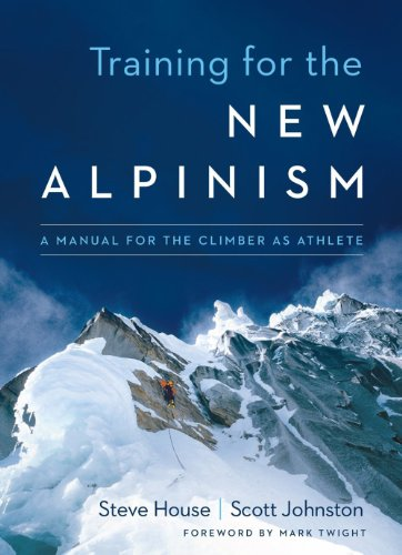 9781938340239: Training for the New Alpinism: A Manual for the Climber as Athlete