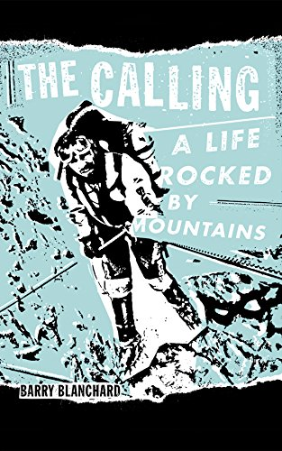 9781938340314: The Calling: A Life Rocked by Mountains