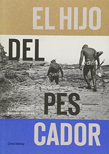 9781938340499: El Hijo Del Pescador: El Espiritu de Ramon Navarro (Spanish Edition)