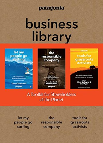 9781938340598: The Patagonia Business Library: Including Let My People Go Surfing, The Responsible Company, and Patagonia's Tools for Grassroots Activists