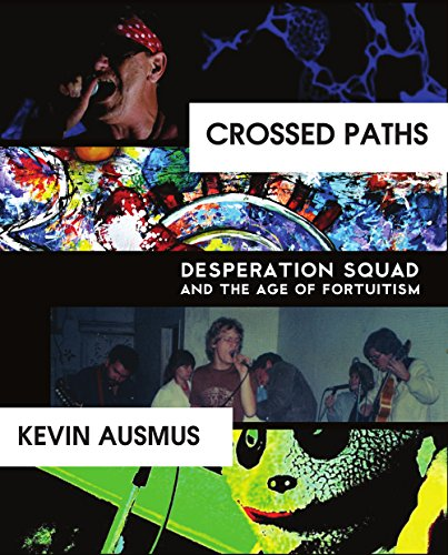 9781938349140: Crossed Paths: Desperation Squad and the Age of Fortuitism