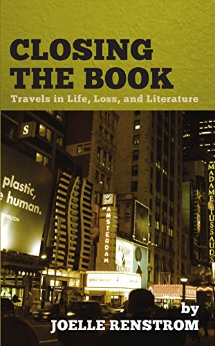 9781938349249: Closing the Book: Travels in Life, Loss, and Literature