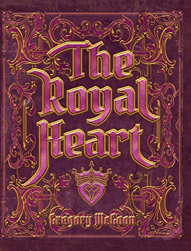 9781938349423: The Royal Heart