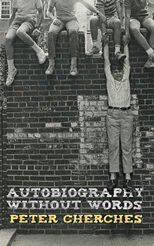 Autobiography Without Words: Peter Cherches