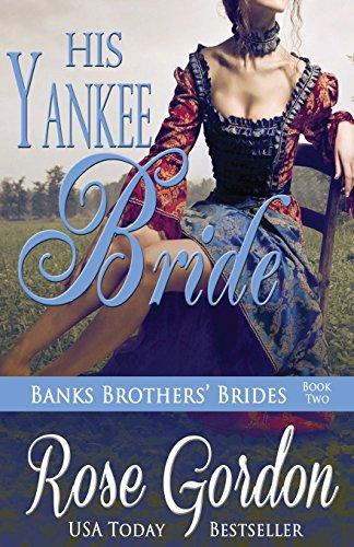 9781938352256: His Yankee Bride: Volume 2 (Banks Brothers' Brides)