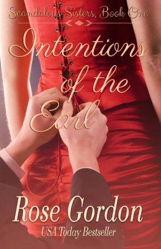 Intentions of the Earl (Scandalous Sisters Series) (Volume 1): Gordon, Rose