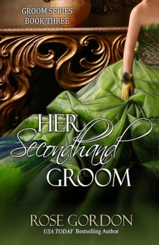 Her Secondhand Groom (Groom Series) (Volume 3): Gordon, Rose
