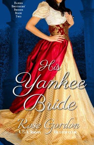 9781938352485: His Yankee Bride: 2 (Banks Brothers' Brides)