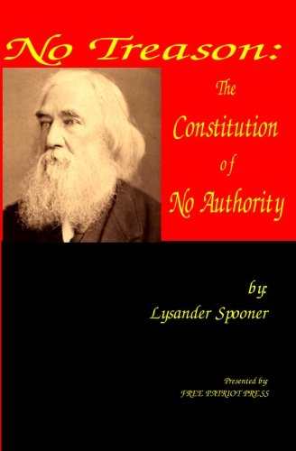 9781938357008: No Treason: The Constitution of No Authority