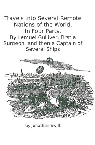 9781938357206: Travels into Several Remote Nations of the World. In Four Parts.: By Lemuel Gulliver, First a Surgeon, and then a Captain of Several Ships