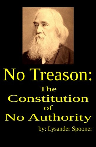 9781938357275: No Treason: The Constitution of No Authority