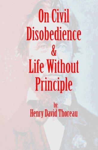 On Civil Disobedience & Life Without Principle: Thoreau, Henry David