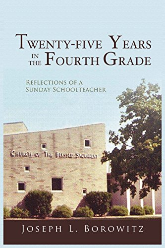 9781938366260: Twenty-Five Years in the Fourth Grade: Reflections of a Sunday Schoolteacher