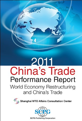 2011 China's Trade Performance Report: World Economy Restructuring and China's Trade: ...