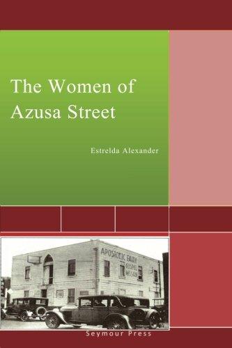 The Women of Azusa Street: Alexander, Estrelda