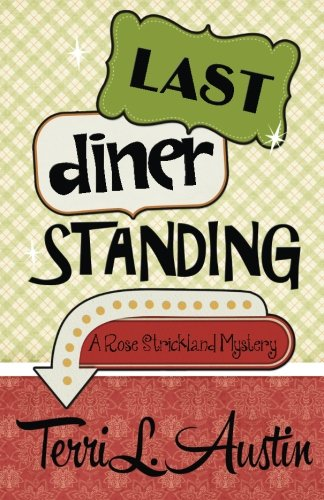 9781938383083: Last Diner Standing (A Rose Strickland Mystery)