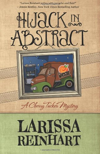 9781938383724: Hijack in Abstract (A Cherry Tucker Mystery) (Volume 1)
