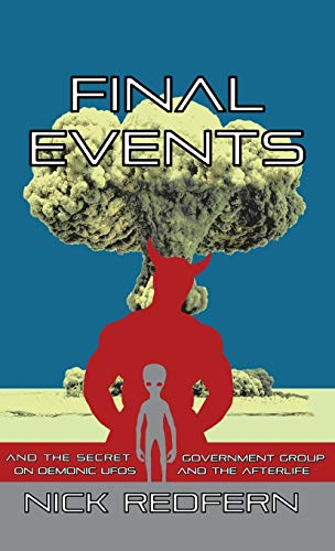 Final Events and the Secret Government Group on Demonic UFOs and the Afterlife: Redfern, Nick