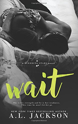 9781938404986: Wait (A Bleeding Stars Stand-Alone Novel) (Volume 4)