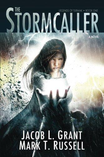 9781938406324: The Stormcaller (The Legends of Turmak) (Volume 1)
