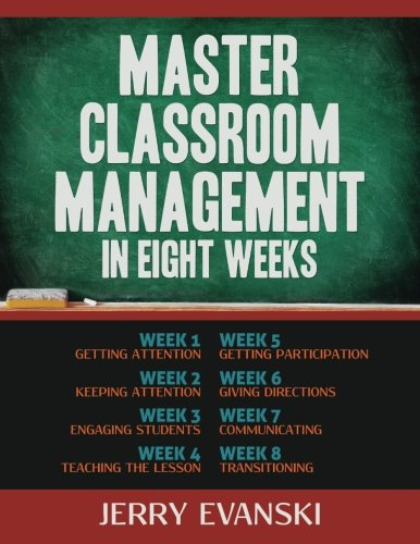 9781938406478: Master Classroom Management in Eight Weeks