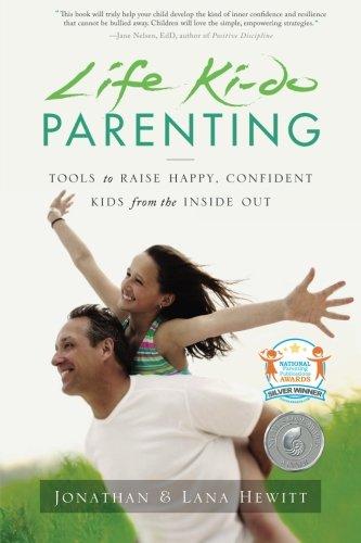Life Ki-do Parenting: Tools to Raise Happy,: Hewitt, Jonathan; Hewitt,