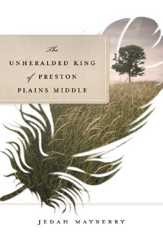 9781938416132: The Unheralded King of Preston Plains Middle