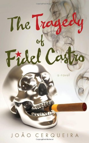 9781938416163: The Tragedy of Fidel Castro (Literary Fiction)