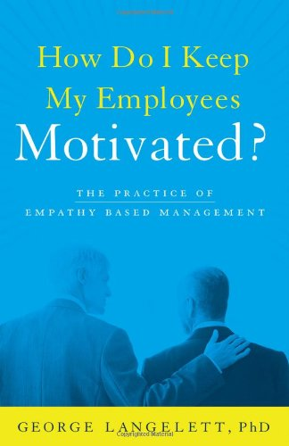 How Do I Keep My Employees Motivated?