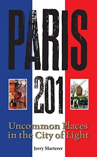 9781938417221: Paris 201: Uncommon Places in the City of Light