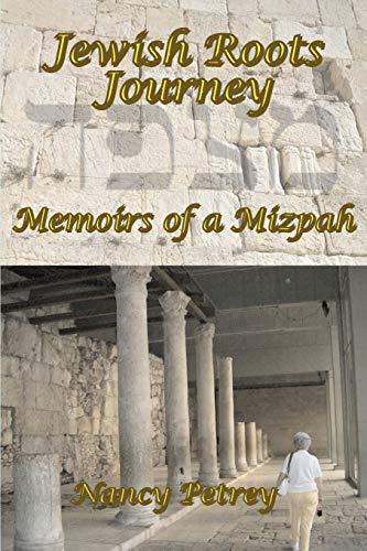 Jewish Roots Journey: Memoirs of a Mizpah: Nancy Petrey