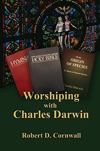 9781938434723: Worshiping with Charles Darwin