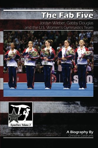 9781938438097: The Fab Five: Jordyn Wieber, Gabby Douglas, and the U.S. Women's Gymnastics Team: GymnStars Volume 3