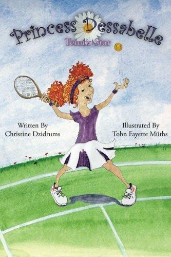 9781938438349: Princess Dessabelle:Tennis Star (Volume 2)