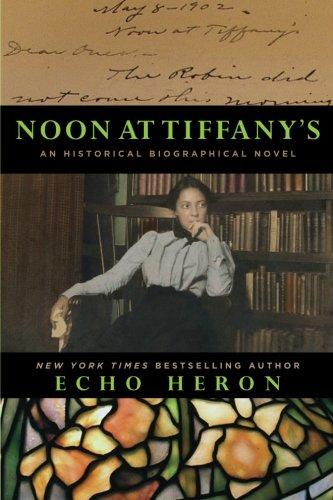 Noon at Tiffany's: An Historical Biographical Novel: HeronEcho