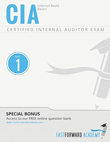 CIA Exam Review Course & Study Guide: Part 1 - Internal Audit Basics: Fast Forward Academy, LLC