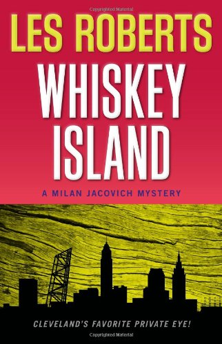 Whiskey Island: A Milan Jacovich Mystery (Milan Jacovich Mysteries): Roberts, Les