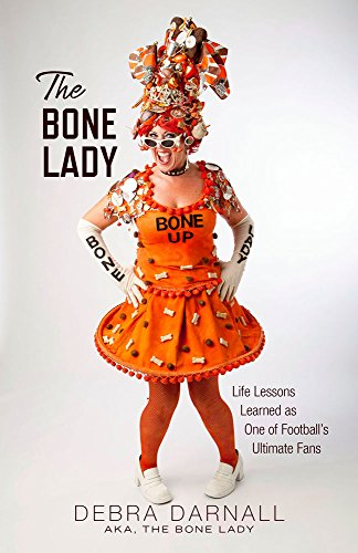 9781938441530: The Bone Lady: Life Lessons Learned as One of Football's Ultimate Fans