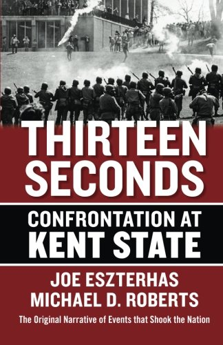 9781938441639: Thirteen Seconds: Confrontation at Kent State