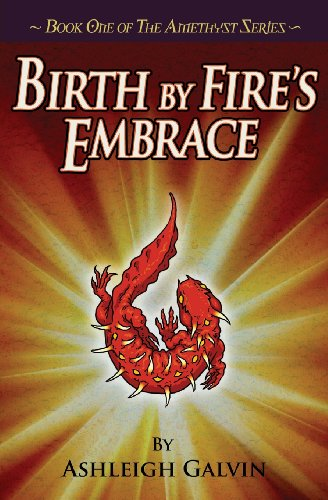 9781938444050: Birth by Fire's Embrace (the Amethyst Series)