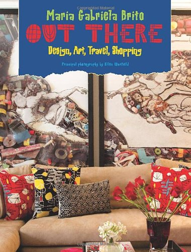 9781938461033: Out There: Design, Art, Travel, Shopping