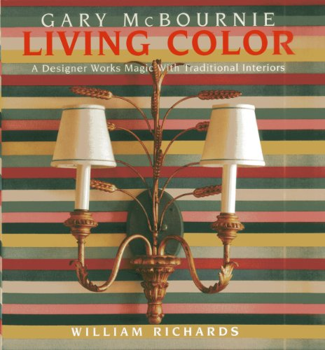 9781938461088: Living Color: A Designer Works Magic with Traditional Interiors