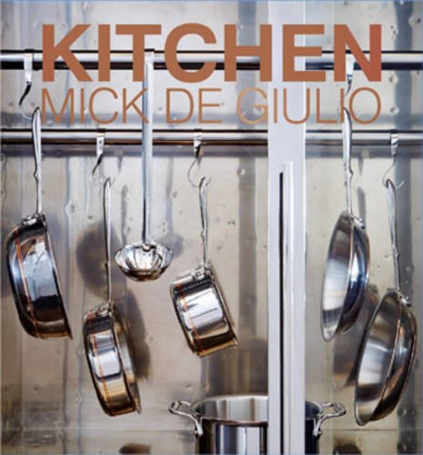 Kitchen 9781938461194 From famed American designer Mick De Giulio comes Kitchen, an extensive portfolio of his latest work. The book features the signature el