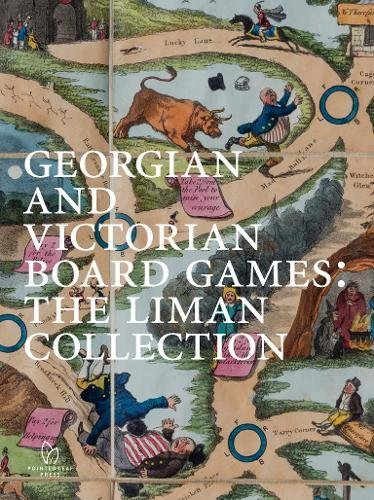 Georgian and Victorian Board Games: The Liman Collection: Ellen Liman