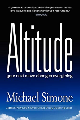 9781938467431: Altitude: Your Next Move Changes Everything