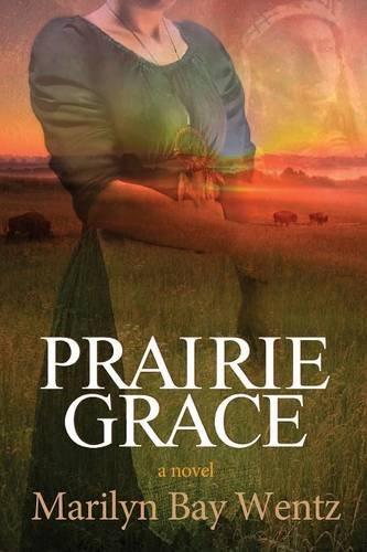 9781938467820: Prairie Grace