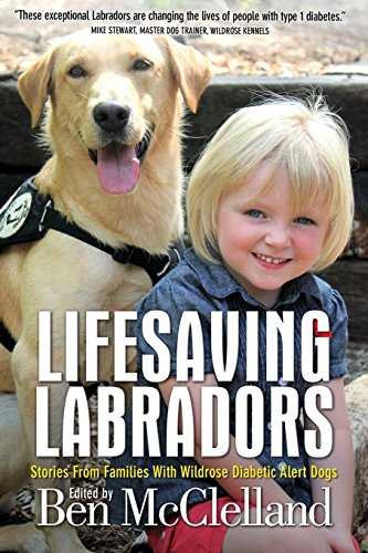 9781938467905: Lifesaving Labradors: Stories from Families with Diabetic Alert Dogs