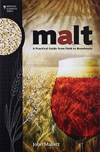 9781938469121: Malt: A Practical Guide from Field to Brewhouse